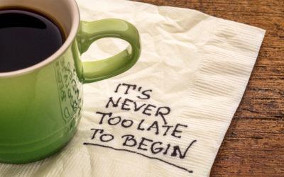 Es ist nie zu spät anzufangen